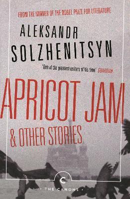Apricot Jam and Other Stories - Solzhenitsyn, Aleksandr, and Solzhenitsyn, Stephan (Translated by), and Lantz, Kenneth (Translated by)