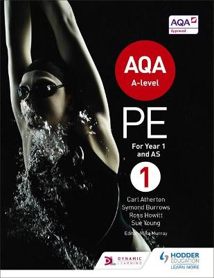 AQA A-level PE Book 1: For A-level year 1 and AS - Atherton, Carl, and Burrows, Symond, and Howitt, Ross