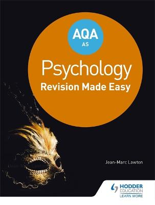 AQA AS Psychology: Revision Made Easy - Lawton, Jean-Marc