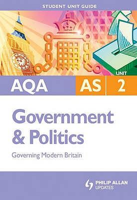 AQA Government and Politics: Unit 2: Governing Modern Britain - Fairclough, Paul E.