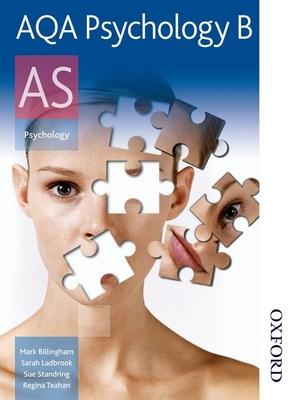 AQA Psychology B AS: Student's Book - Billingham, Mark, and Teahan, Regina, and Ladbrook, Sarah