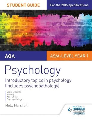 AQA Psychology Student Guide 1: Introductory topics in psychology (includes psychopathology) - Marshall, Molly