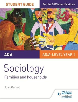 AQA Sociology Student Guide 2: Families and households - Garrod, Joan