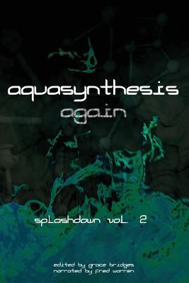 Aquasynthesis Again: Splashdown Vol. 2 - Bridges, Grace (Editor)