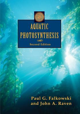 Aquatic Photosynthesis - Falkowski, Paul G
