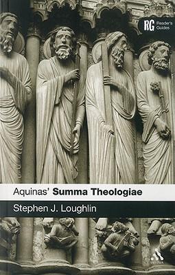 Aquinas' Summa Theologiae: A Reader's Guide - Loughlin, Stephen J