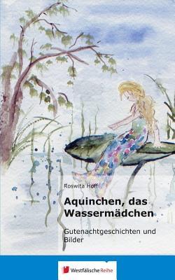 Aquinchen, Das Wassermadchen - Hoff, Roswita