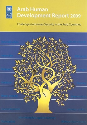 Arab Human Development Report 2009: Challenges to Human Security in the Arab Countries - United Nations Development Program (Editor)