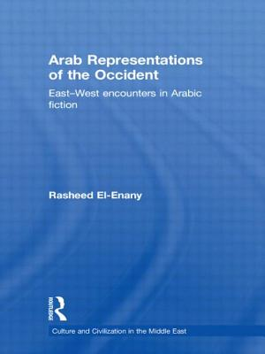 Arab Representation of Occident: East--West Encounters in Arabic Fiction - El-Enany, Rasheed