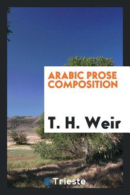 Arabic Prose Composition - Weir, T H