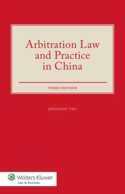 Arbitration Law and Practice in China - Tao