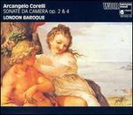 Arcangelo Corelli: Sonate da Camera Opp. 2 & 4