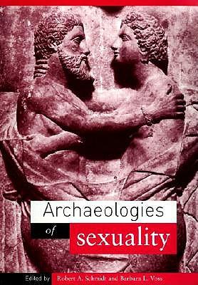 Archaeologies of Sexuality - Schmidt Robert