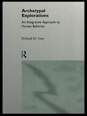 Archetypal Explorations - Gray, Richard M