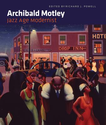 Archibald Motley: Jazz Age Modernist - Powell, Richard J (Editor)