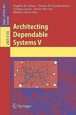 Architecting Dependable Systems V - de Lemos, Rogerio (Editor)