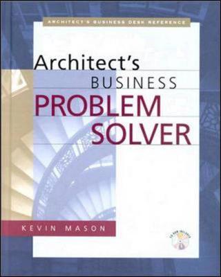 Architect's Business Problem Solver - Mason, Kevin