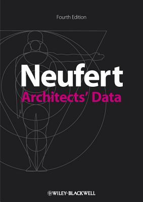 Architects' Data - Neufert, Ernst, and Neufert, Peter, and Baiche, Bousmaha