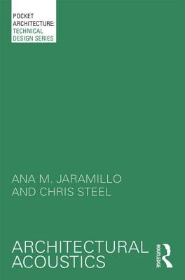 Architectural Acoustics - Jaramillo, Ana M., and Steel, Christopher