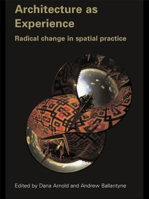 Architecture as Experience: Radical Change in Spatial Practice - Arnold, Dana