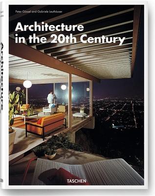Architecture in the Twentieth Century - Gossel, Peter, and Leuthauser, Gabriele