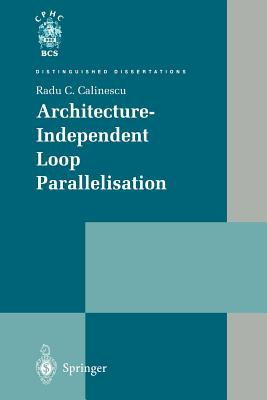 Architecture-Independent Loop Parallelisation - Calinescu, Radu C
