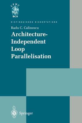 Architecture-Independent Loop Parallelisation - Calinescu, Radu C