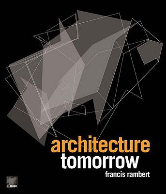Architecture Tomorrow - Rambert, Francis