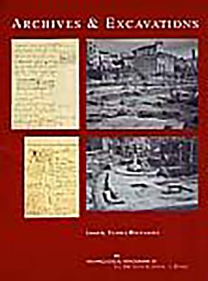 Archives and Excavations: Essays on the History of Archaeological Excavations in Rome and Southern Italy from the Renaissance to the Nineteenth Century - Bignamini, Ilaria (Editor)