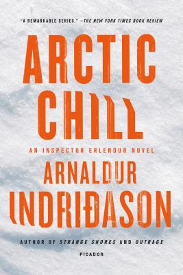 Arctic Chill - Indridason, Arnaldur, Mr., and Scudder, Bernard (Translated by), and Cribb, Victoria (Translated by)