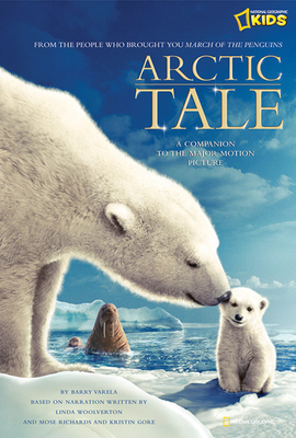 Arctic Tale: Companion to the Major Motion Picture - Varela, Barry