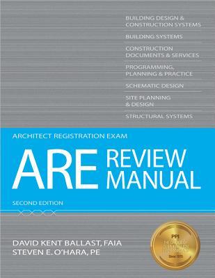 ARE Review Manual - Ballast, David Kent, and O'Hara, Steven E