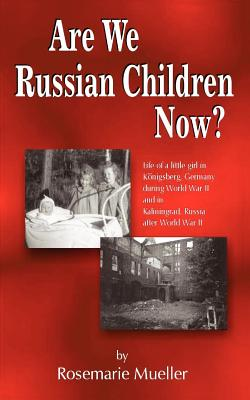 Are We Russian Children Now? - Mueller, Rosemarie