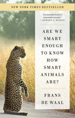 Are We Smart Enough to Know How Smart Animals Are? - de Waal, Frans, Dr.