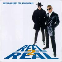 Are You Ready for Some More? - Reel 2 Real