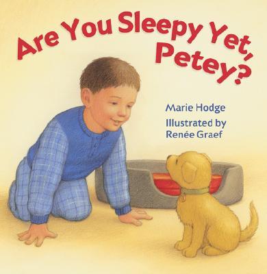 Are You Sleepy Yet, Petey? - Hodge, Marie