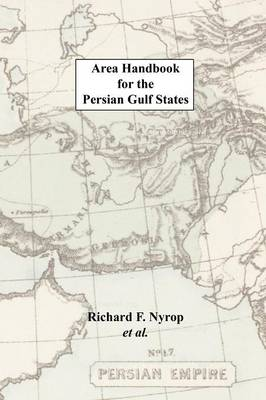 Area Handbook for the Persian Gulf States - Nyrop, Richard F