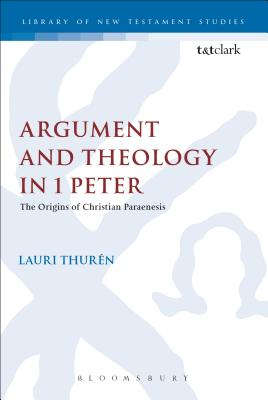 Argument and Theology in 1 Peter - Thuren, Lauri