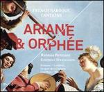 Ariane & Orphée: French Baroque Cantatas
