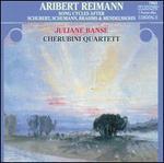 Aribert Reimann: Song Cycles after Schubert, Schumann, Brahms & Mendelssohn