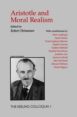 Aristotle and Moral Realism - Heinaman, Robert (Introduction by)