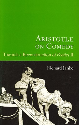 Aristotle on Comedy - Janko, Robert, and Janko, Richard