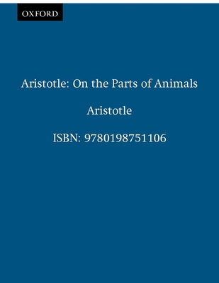 Aristotle: On the Parts of Animals I-IV - Lennox, James G (Translated by), and Aristotle