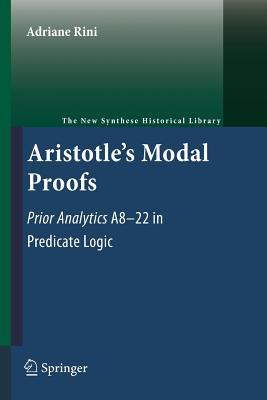 Aristotle's Modal Proofs: Prior Analytics A8-22 in Predicate Logic - Rini, Adriane