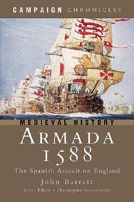 Armada 1588: The Spanish Assault on England - Barratt, John