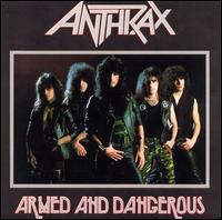 Armed and Dangerous - Anthrax