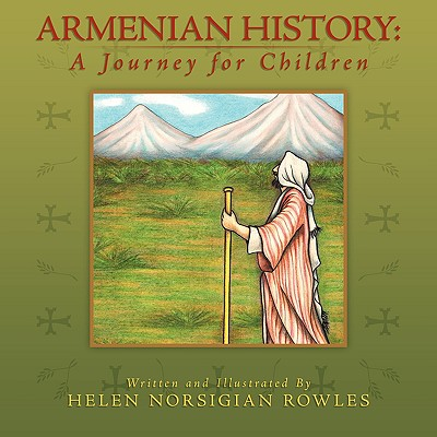 Armenian History: A Journey for Children - Norsigian Rowles, Helen