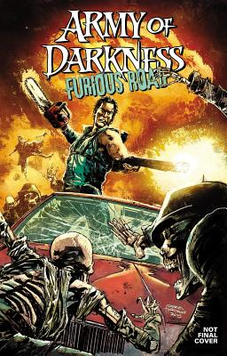 Army of Darkness: Furious Road - Collins, Nancy A, and Baal, Kewbar, and Hardman, Gabriel
