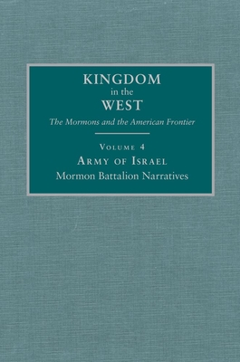 Army of Israel: Mormon Battalion Narratives - Bagley, Will, Mr., and Bigler, David L
