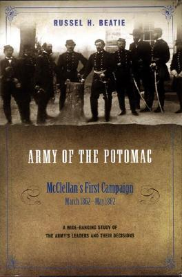 Army of the Potomac: Mcclellan'S First Campaign, March 1862-May 1862 - Beatie, Russel H.